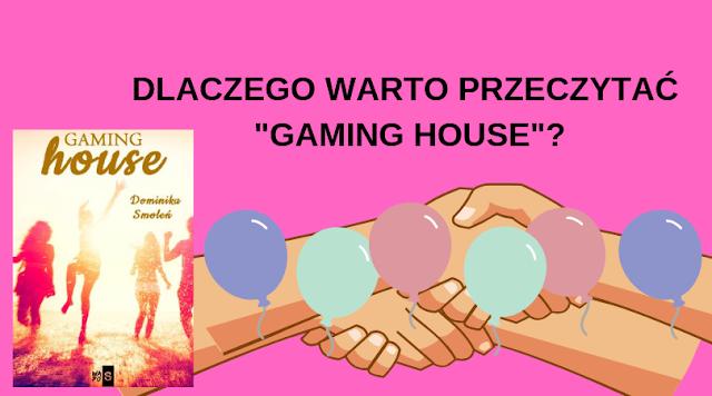 """Dlaczego warto przeczytać """"GAMING HOUSE""""?"""