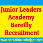 Junior Leaders Academy Bareilly Recruitment