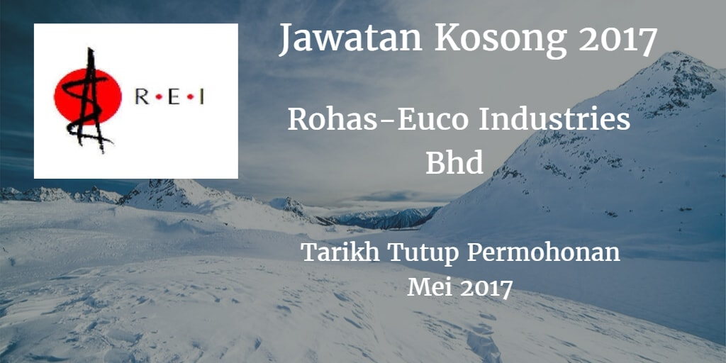 Jawatan Kosong Rohas-Euco Industries Bhd Mei 2017