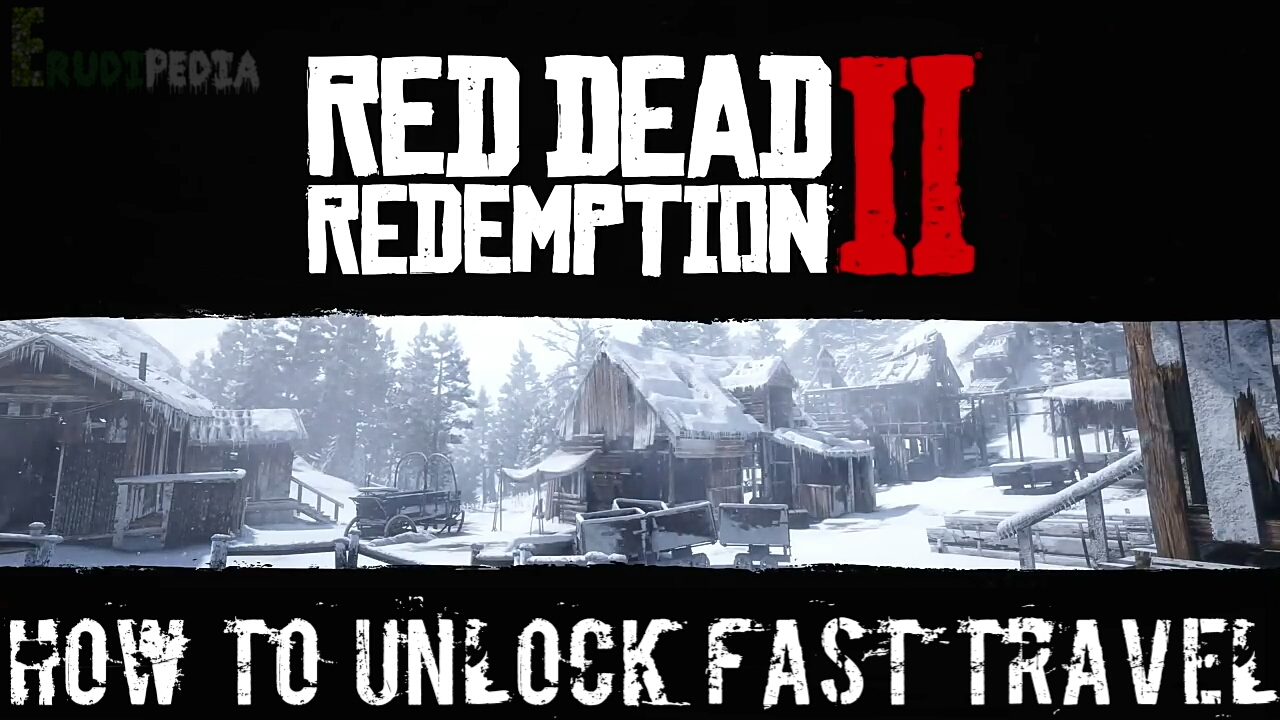 Red Dead Redemption 2 Travel Guide: How To Unlock Fast Travel