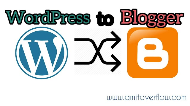Switching to Blogger from WordPress | move WordPress blog post data to blogger