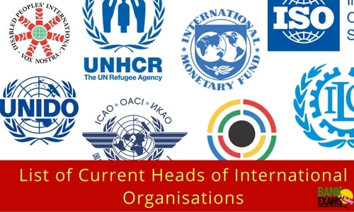 List of Current Heads of International Organisations