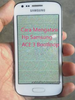 Cara Mengatasi Samsung Ace 3 Bootloop Sering Restart Sendiri