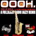 De La Soul ft Redman - Oooh (FullblastRadio Jazzy Remix)