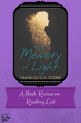 The Memory of Light by Francisco X Stork  a book review on Reading List