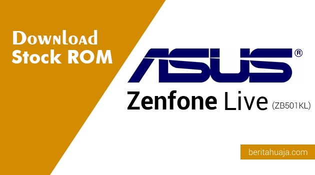 Download Stock ROM ASUS Zenfone Live (ZB501KL)