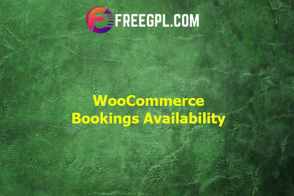 WooCommerce Bookings Availability Nulled Download Free