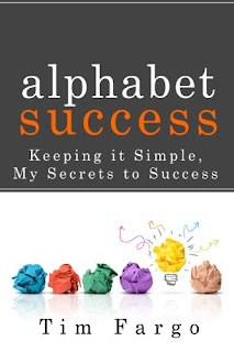 Tim Fargo's Book - My Secrets to Success..