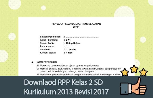 Downlaod RPP Kelas 2 SD Kurikulum 2013 Revisi 2017 [Lengkap]