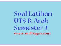 Soal UTS B. Arab Kelas 3 SDIT/ MI Semester 2/ Genap 2017