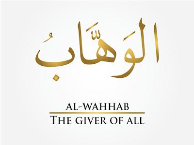 Asmaul Husna - Al Wahhaab (Yang Maha Penganugerah) - (uqi-alsana.blogspot.com)