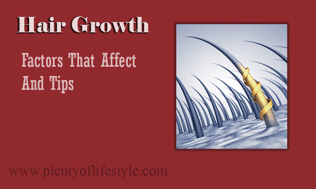 Hair Growth: Factors That Affect And Tips