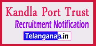 Kandla Port Trust Recruitment Notification 2017 Last Date 17-0502017