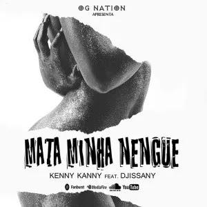 Kenny Kanny - Mata Minha Nengue (feat. Djissany)