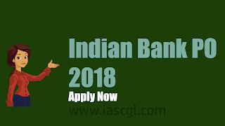 Indian Bank PO Recruitment 2018 | Official Notification - Apply Now