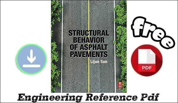 Download Structural Behavior of Asphalt Pavements by Lijun Sun free PDF