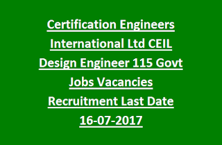 Certification Engineers International Ltd CEIL Design Engineer 115 Govt Jobs Vacancies Recruitment Last Date 16-07-2017