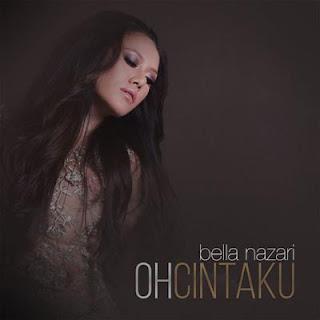 Oh Cintaku - Bella Nazari