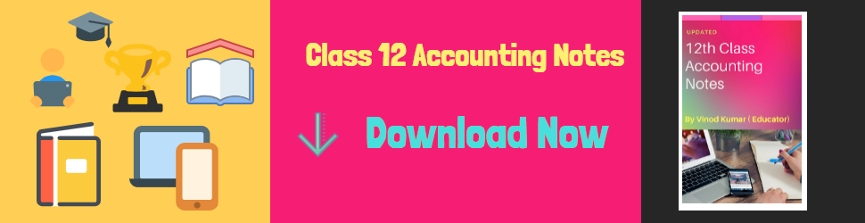 https://www.krantikari.org/2017/05/class-12-accounting-notes.html