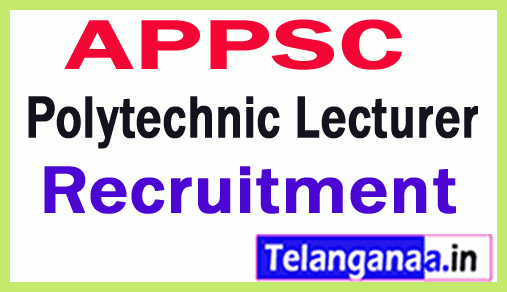 APPSC Lecturers In Govt Potytechnic Colleges Recruitment Notification