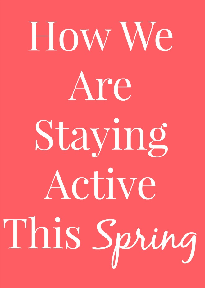 How We Are Staying Active This Spring