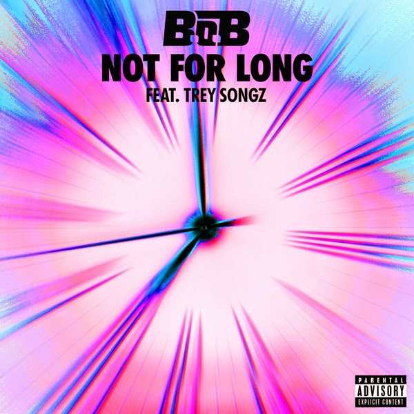 B.o.B - Not For Long (feat. Trey Songz) - Single Cover