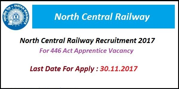 NCR Recruitment – North Central Railway – 446 Act Apprentice Vacancy