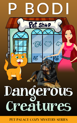 Dangerous Creatures Pet Palace Cozy Mystery Series Book 5
