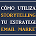 El storytelling como estrategia de email marketing