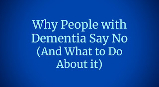 "Quote ""Why People with Dementia Say No"""