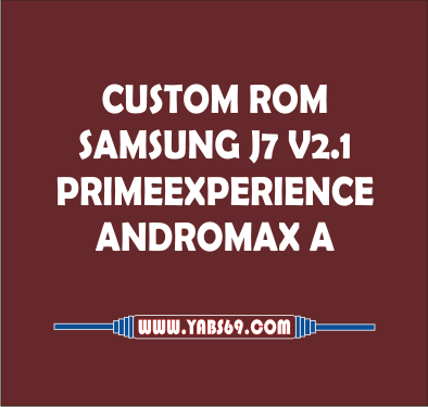 Custom Rom Samsung J7 Prime Experience V 2.1 For Andromax A ( A16C3H )