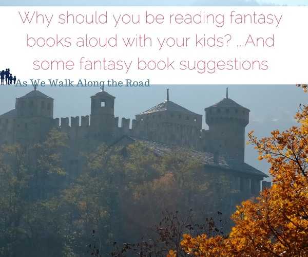 Why read fantasy to your kids and fantasy reading suggestions
