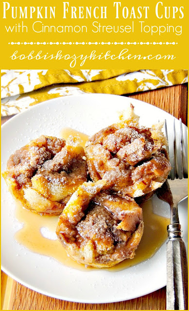 Pumpkin French Toast Cups with a cinnamon streusel topping from www.bobbiskozykitchen.com