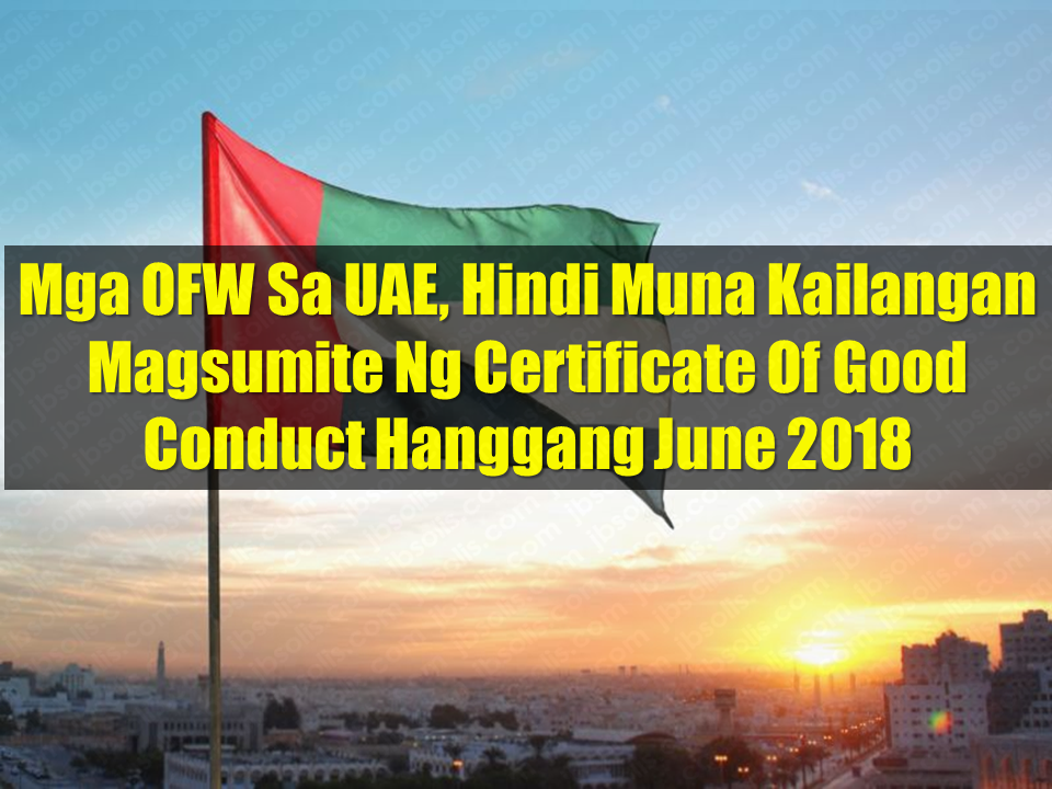 Filipinos in the UAE are not required to submit certificate of good conduct to apply for work visa. In a social media post, Consul General Paul Raymund Cortes said that on February 15, the UAE Ministry of Labor implemented a rule that Filipinos in the who are transferring for a new work visa in a new company will not be required to submit certificate of good conduct but it will be effective only until June 2018.  Cortes emphasized that until before June 2018, OFWs in the UAE is not required to obtain NBI clearances, but, starting June, they will be required to do so.  Submission of certificate of good conduct was made mandatory to all expats in the UAE who are applying for work visa effective February 4. All nationalities will not be allowed to apply for work visa without the said document.  Earlier this month, Consul General Cortes has released guidelines and instructions about the certificate of good conduct regarding on what it is and how to obtain it.  Consul General Cortes has been providing updates and advisories about UAE policies that will directly affect OFWs in the region through his social media page.     Advertisements  Read More:  What Is Assumption Of Mortgage And How To Avail From SSS     Things You Need to Know About Senior Citizen's Benefits   Body Of Household Worker Found Inside A Freezer In Kuwait; Confirmed Filipina  Senate Approves Bill For Free OFW Handbook    Overseas Filipinos In Qatar Losing Jobs Amid Diplomatic Crisis—DOLE How To Get Philippine International Driving Permit (PIDP)    DFA To Temporarily Suspend One-Day Processing For Authentication Of Documents (Red Ribbon)    SSS Monthly Pension Calculator Based On Monthly Donation    What You Need to Know For A Successful Housing Loan Application    What is Certificate of Good Conduct Which is Required By Employers In the UAE and HOW To Get It?    OWWA Programs And Benefits, Other Concerns Explained By DA Arnel Ignacio And Admin Hans Cacdac     SUBSCRIBE TO OUR YOUTUBE CHANNEL   ©2018 THOUGHTSKOTO  www.jbsolis.com   SEARCH JBSOLIS, TYPE KEYWORDS and TITLE OF ARTICLE at the box below
