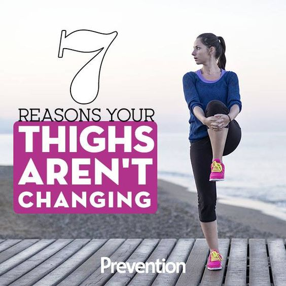 7 Reasons Your Thighs Aren't Changing No Matter How Much You Work Out