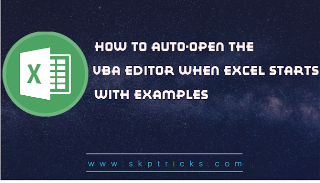 How to auto-open the VBA Editor when Excel starts