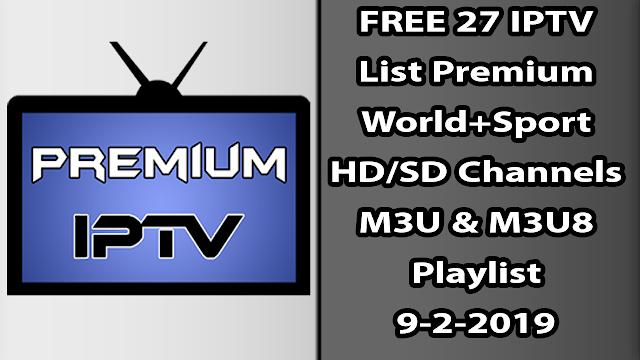 FREE 27 IPTV List Premium World+Sport HD/SD Channels M3U & M3U8 Playlist 9-2-2019