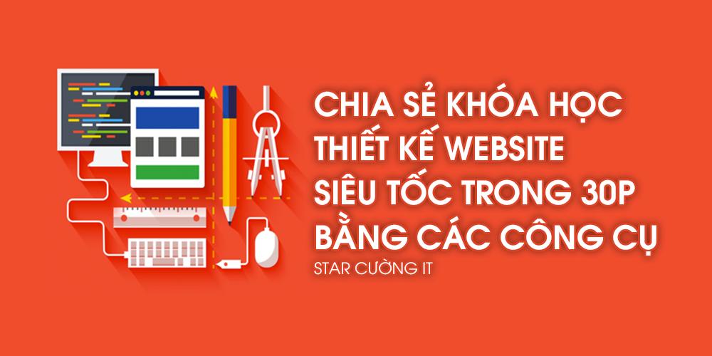Chia Sẻ Khoá Học Thiết kế Website siêu tốc trong 30 phút bằng các công cụ của EDUMALL