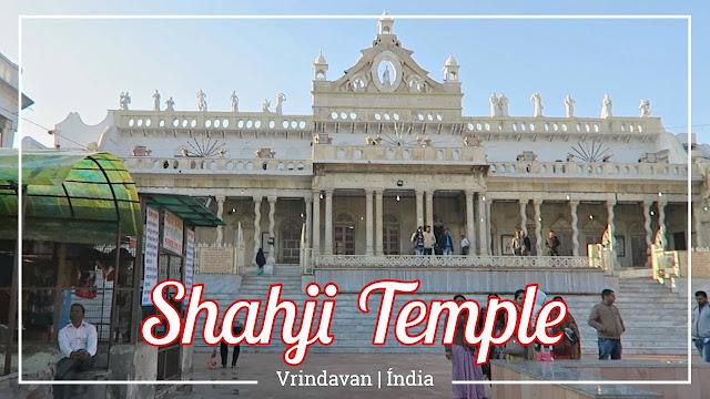 Templo de Shahji na cidade de Vrindavan