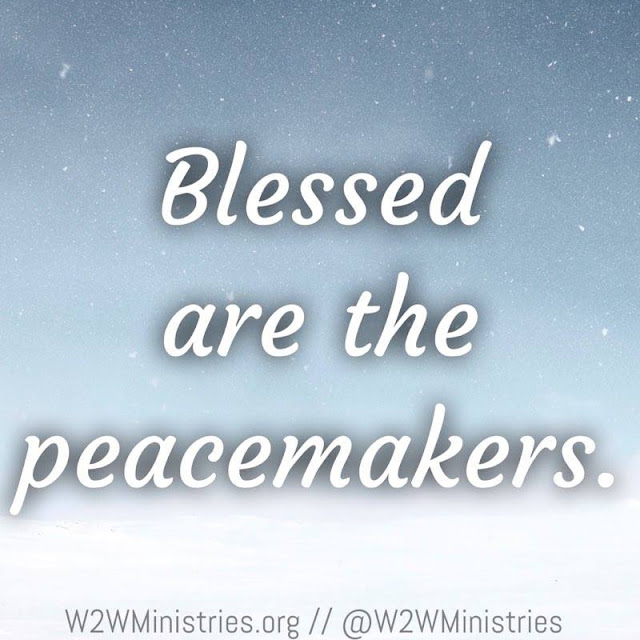 Blessed are the peacemakers.
