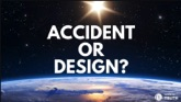Accident or Design?
