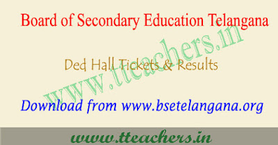 TS Ded 1st year hall tickets 2018, D.Ed results 2018 in Telangana