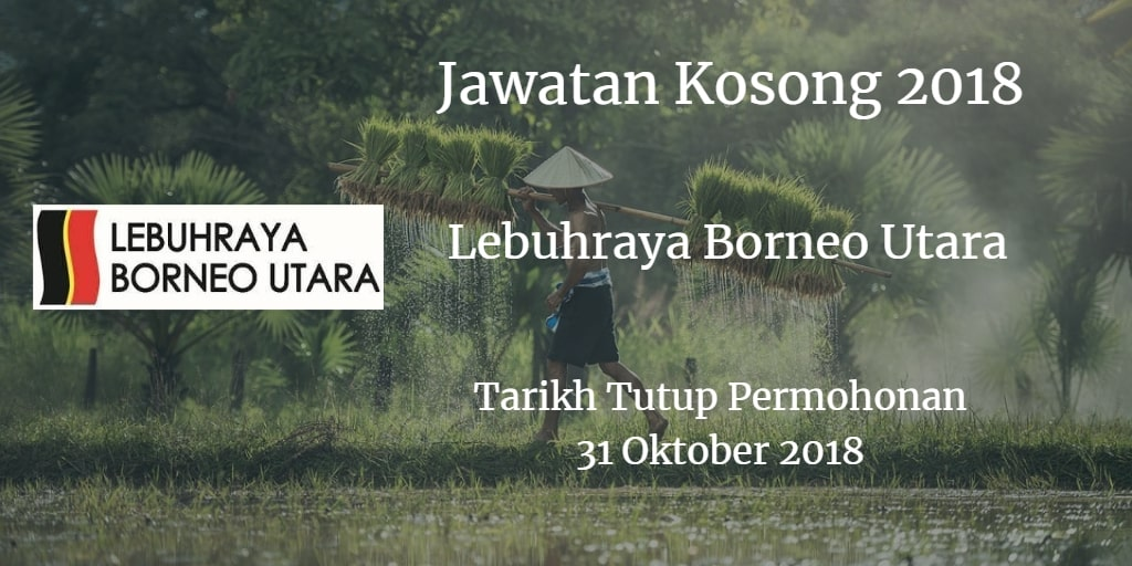 Jawatan Kosong Lebuhraya Borneo Utara 31 Oktober 2018