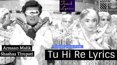 tu-hi-re-lyrics-rajinikanth-amy-jackson-armaan-malik-a-r-rahman-shashaa