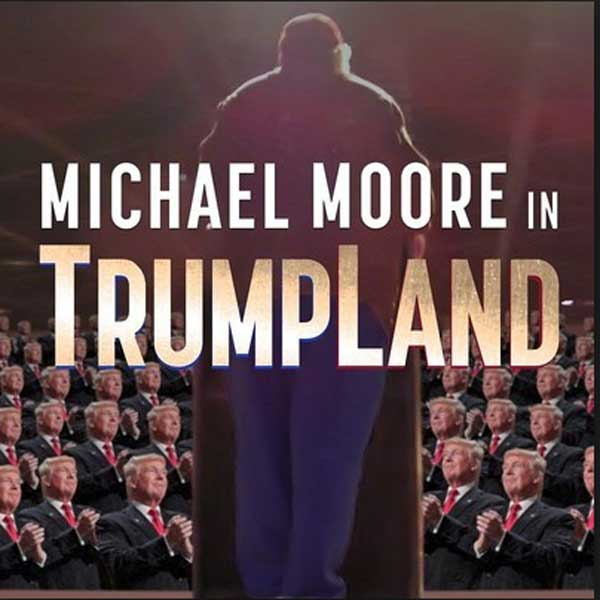 Michael Moore in TrumpLand, Film Michael Moore in TrumpLand, Michael Moore in TrumpLand Synopsis, Michael Moore in TrumpLand Trailer, Michael Moore in TrumpLand Review, Dwnload Poster Film Michael Moore in TrumpLand 2016
