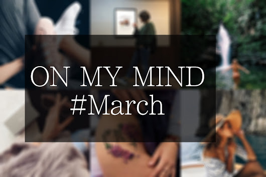 ON MY MIND #March