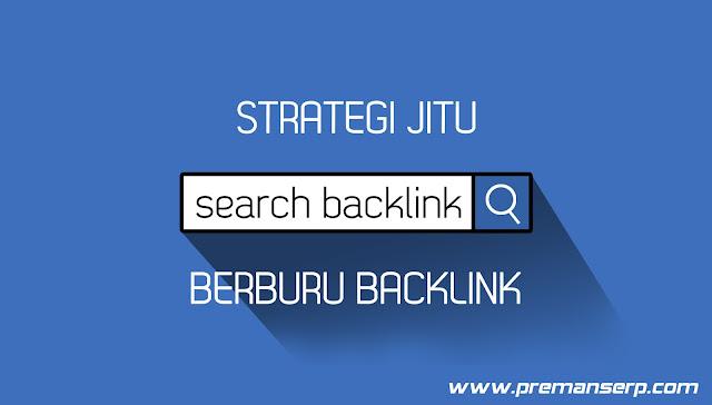Strategy Berburu Backlink...Apa Masih Effektif di zaman sekarang...???