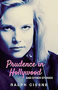 Prudence in Hollywood: And Other Stories - book promotion by Ralph Cissne