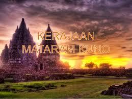 Kerajaan Mataram Kuno: Sejarah dan Penjelasan Mengenai Kerajaan Mataram Kuno Terlengkap