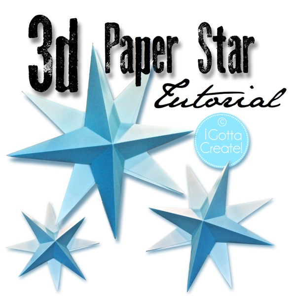 I Gotta Create!: How to Make a 3D Paper Star